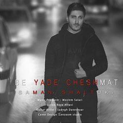 Saman Shaltuki Be Yade Cheshmat