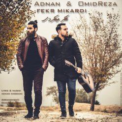 Adnan And Omid Reza Fekr Mikardi