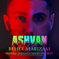 Ashvan Behet Marizam Behnam Sherafatmand Remix