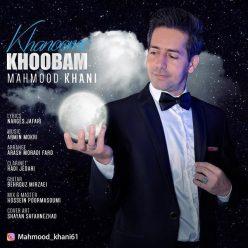 Mahmood Khani Khanoome Khoobam