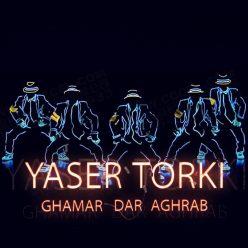 Yaser Torki Ghamar Dar Aghrab