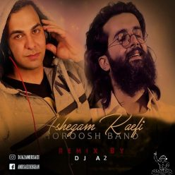 Horoosh Band Ashegham Kardi DJ A2 Remix