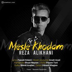 Reza Alikhani Mesle Khodam