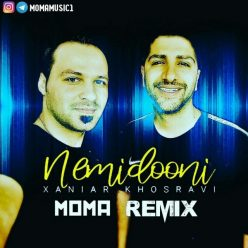 Xaniar Khosravi Nemidooni Moma Remix