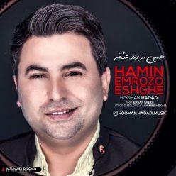 Hooman Hadadi Hamin Emrozo Eshghe