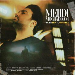 Mehdi Moghaddam Babamo To Nadidi