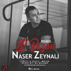 Naser Zeynali Zol Bezan Remix Dj Milaad
