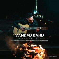Vandad Band Havaye To