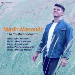 Masih Masoudi Az To Mamnoonam