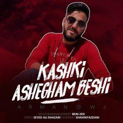 Arman Owj Kashki Ashegham Beshi