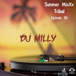 DJ Milly Live Tribal Summer Mix Episode 30