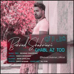 Behrad Shahriari Ghabl Az To