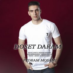 Pedram Mosami Doset Daram