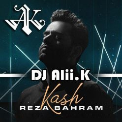 Reza Bahram Kash DJ Alii.K Remix