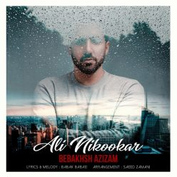 Ali Nikookar Bebakhsh Azizam