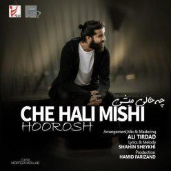 Hoorosh Band Che Hali Mishi