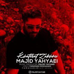 Majid Yahyaei Khaterat Zakhmi
