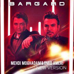 Mehdi Moghadam Omid Ameri Bargard New Version