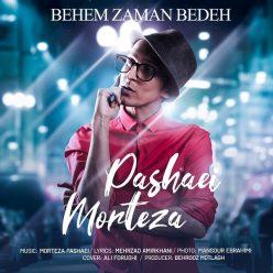Morteza Pashaei Behem Zaman Bedeh