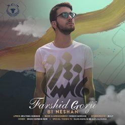 Farshid Gorji Bi Neshan