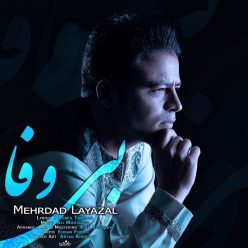 Mehrdad Layazal Bi Vafa