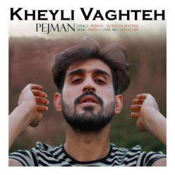 Pejman Kheyli Vaghte
