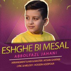 Abbolfazl Jahani Eshghe Bi Mesal