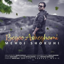Mehdi Shokuhi Begoo Asheghami