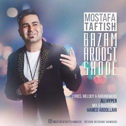 Mostafa Taftish Bazam Aroosi Shode