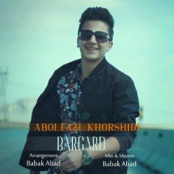 Abolfazl Khorshidi Bargard
