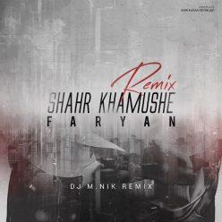 Faryan Shahr Khamushe Dj M.nik Remix