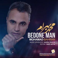 Mohamad Bahram Bedone Man original