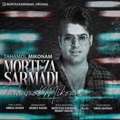 Morteza Sarmadi Tahamol Mikonam