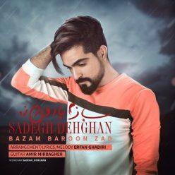 Sadegh Dehghan Bazam Baroon Zad original
