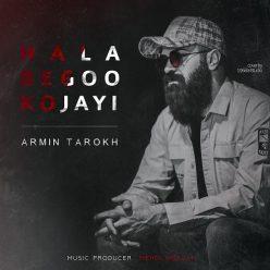 Armin Tarokh Hala Bego Kojayi