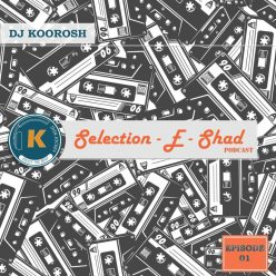 Dj Koorosh Selection E Shad