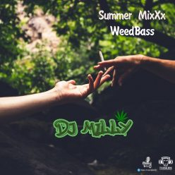 DJ Milly Live Summer MixXx (WeedBass)