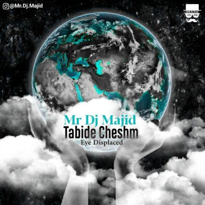 Mr Dj Majid Tabide Cheshm