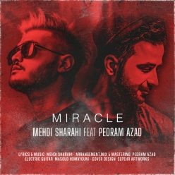 Mehdi Sharahi Ft Pedram Azad Miracle