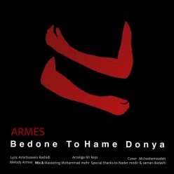 Armes Bedone To Hame Donya