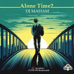 DJ Mahaam Alone Time 2