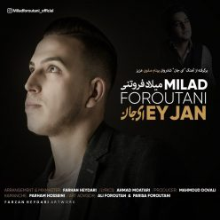 Milad Foroutani Ey Jan