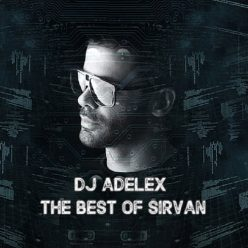 Dj Adelex The Best Os Sirvan
